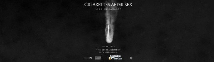 harga tiket Cigarettes After Sex 2017